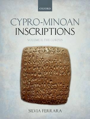 Cypro-Minoan Inscriptions: Volume 2: The Corpus (Hardback)