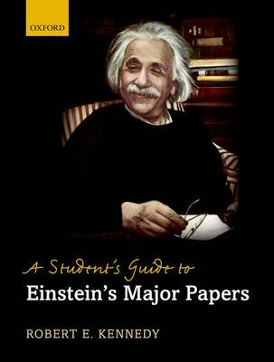 A Student's Guide to Einstein's Major Papers (Hardback)