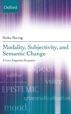 Modality, Subjectivity, and Semantic Change: A Cross-Linguistic Perspective (Hardback)