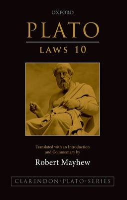 Plato: Laws 10: Translated with an introduction and commentary - Clarendon Plato Series (Paperback)