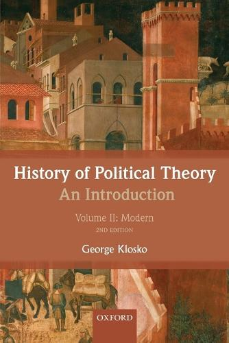 History of Political Theory: An Introduction: Volume II: Modern (Paperback)
