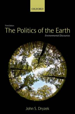 The Politics of the Earth: Environmental Discourses (Paperback)