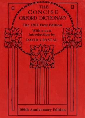 The Concise Oxford Dictionary: The Classic First Edition (Hardback)