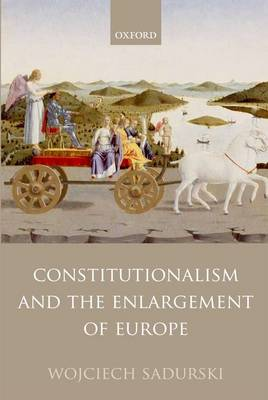 Constitutionalism and the Enlargement of Europe (Hardback)