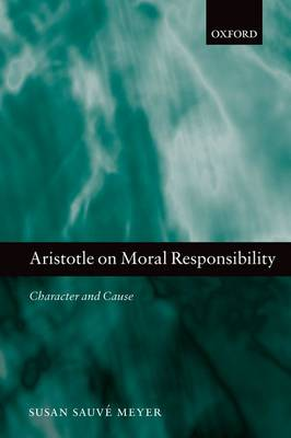 Aristotle on Moral Responsibility: Character and Cause (Paperback)
