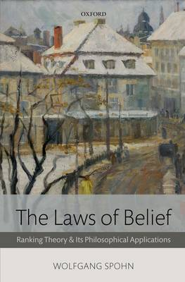The Laws of Belief: Ranking Theory and Its Philosophical Applications (Hardback)