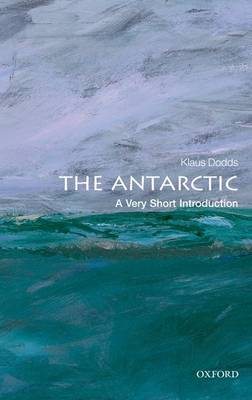 The Antarctic: A Very Short Introduction - Very Short Introductions (Paperback)