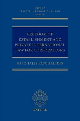 Freedom of Establishment and Private International Law for Corporations - Oxford Private International Law Series (Hardback)
