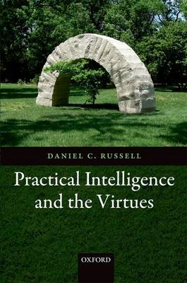 Practical Intelligence and the Virtues (Paperback)