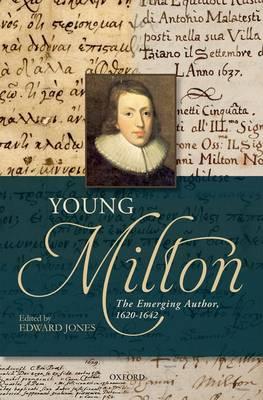 Young Milton: The Emerging Author, 1620-1642 (Hardback)
