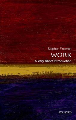 Work: A Very Short Introduction - Very Short Introductions (Paperback)