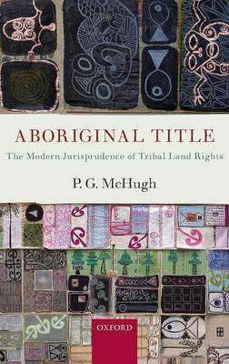 Aboriginal Title: The Modern Jurisprudence of Tribal Land Rights (Hardback)