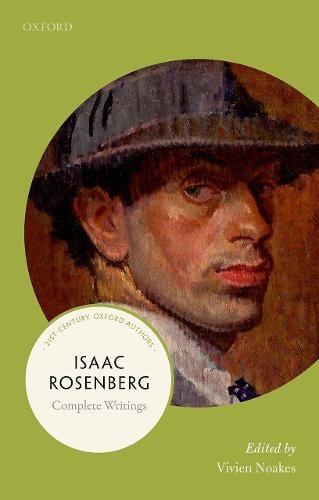Isaac Rosenberg: 21st-Century Oxford Authors - 21st Century Oxford Authors (Paperback)