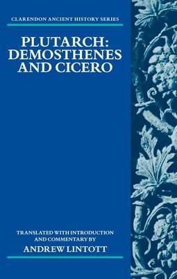 Plutarch: Demosthenes and Cicero - Clarendon Ancient History Series (Hardback)