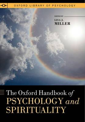 The Oxford Handbook of Psychology and Spirituality - Oxford Library of Psychology (Hardback)