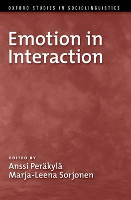 Emotion in Interaction - Oxford Studies in Sociolinguistics (Hardback)