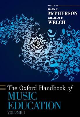 The Oxford Handbook of Music Education, Volume 1 - Oxford Handbooks (Hardback)