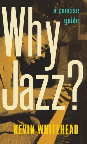 Why Jazz?: A Concise Guide (Hardback)