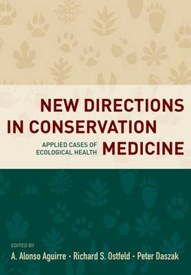 New Directions in Conservation Medicine: Applied Cases of Ecological Health (Hardback)