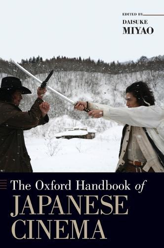 The Oxford Handbook of Japanese Cinema - Oxford Handbooks (Hardback)