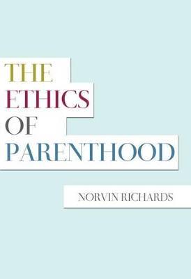 The Ethics of Parenthood (Hardback)