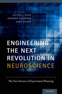 Engineering the Next Revolution in Neuroscience: The New Science of Experiment Planning (Paperback)