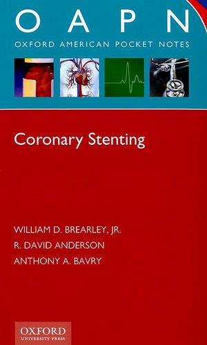 Coronary Stenting - Oxford American Pocket Notes (Paperback)