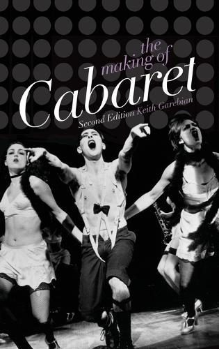 The Making of Cabaret (Hardback)