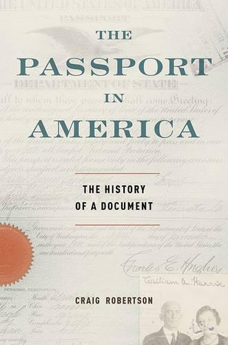 The Passport in America: The History of a Document (Hardback)