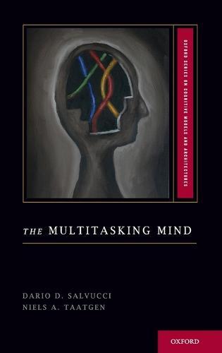 The Multitasking Mind - Oxford Series on Cognitive Models and Architectures (Hardback)