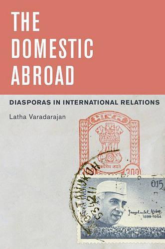 The Domestic Abroad: Diasporas in International Relations (Hardback)