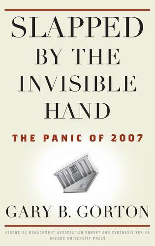 Slapped by the Invisible Hand: The Panic of 2007 - Financial Management Association Survey and Synthesis (Hardback)