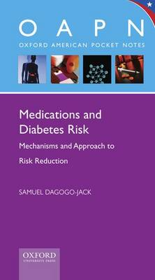 Medications and Diabetes Risk: Mechanisms and Approach to Risk Reduction - Oxford American Pocket Notes (Spiral bound)