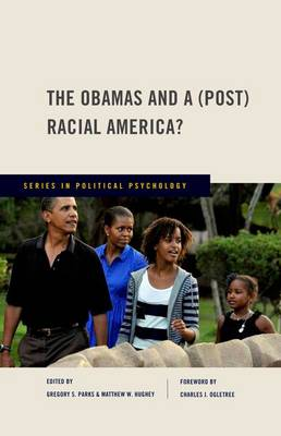 The Obamas and a (Post) Racial America? - Series in Political Psychology (Hardback)