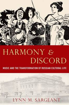 Harmony and Discord: Music and the Transformation of Russian Cultural Life - The New Cultural History of Music Series (Hardback)