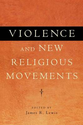 Violence and New Religious Movements (Hardback)