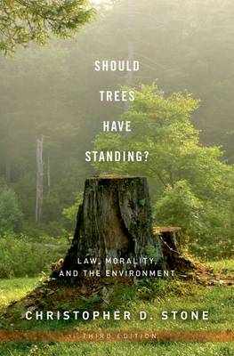 Should Trees Have Standing?: Law, Morality, and the Environment (Hardback)