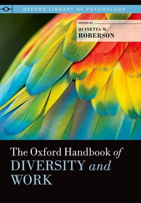 The Oxford Handbook of Diversity and Work - Oxford Library of Psychology (Hardback)