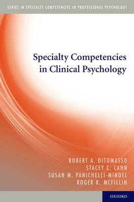 Specialty Competencies in Clinical Psychology - Specialty Competencies in Professional Psychology (Paperback)