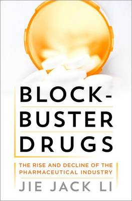 Blockbuster Drugs: The Rise and Fall of the Pharmaceutical Industry (Hardback)