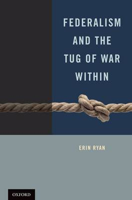 Federalism and the Tug of War Within (Hardback)
