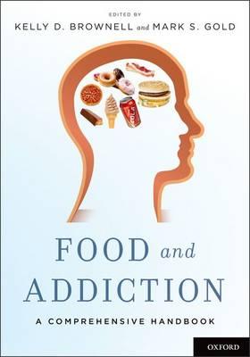 Food and Addiction: A Comprehensive Handbook (Hardback)