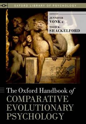 The Oxford Handbook of Comparative Evolutionary Psychology - Oxford Library of Psychology (Hardback)