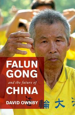 Falun Gong and the Future of China (Paperback)
