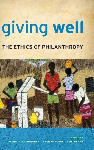 Giving Well: The Ethics of Philanthropy (Hardback)