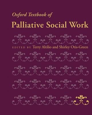 Oxford Textbook of Palliative Social Work - Oxford Textbooks In Palliative Medicine (Hardback)