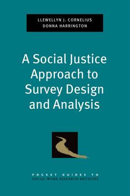 A Social Justice Approach to Survey Design and Analysis - Pocket Guides to Social Work Research Methods (Paperback)