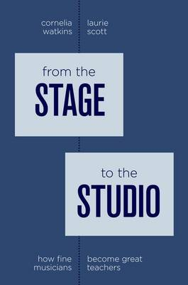 From the Stage to the Studio: How Fine Musicians Become Great Teachers (Paperback)