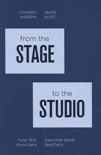 From the Stage to the Studio: How Fine Musicians Become Great Teachers (Hardback)