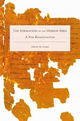 The Formation of the Hebrew Bible: A New Reconstruction (Hardback)